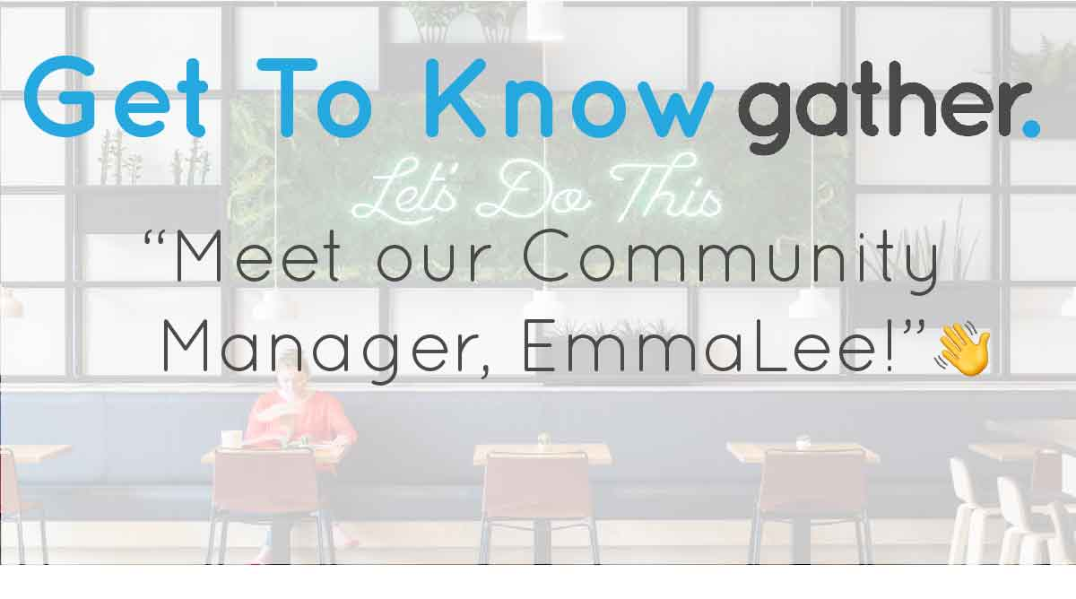 get-to-know-gather-emmalee