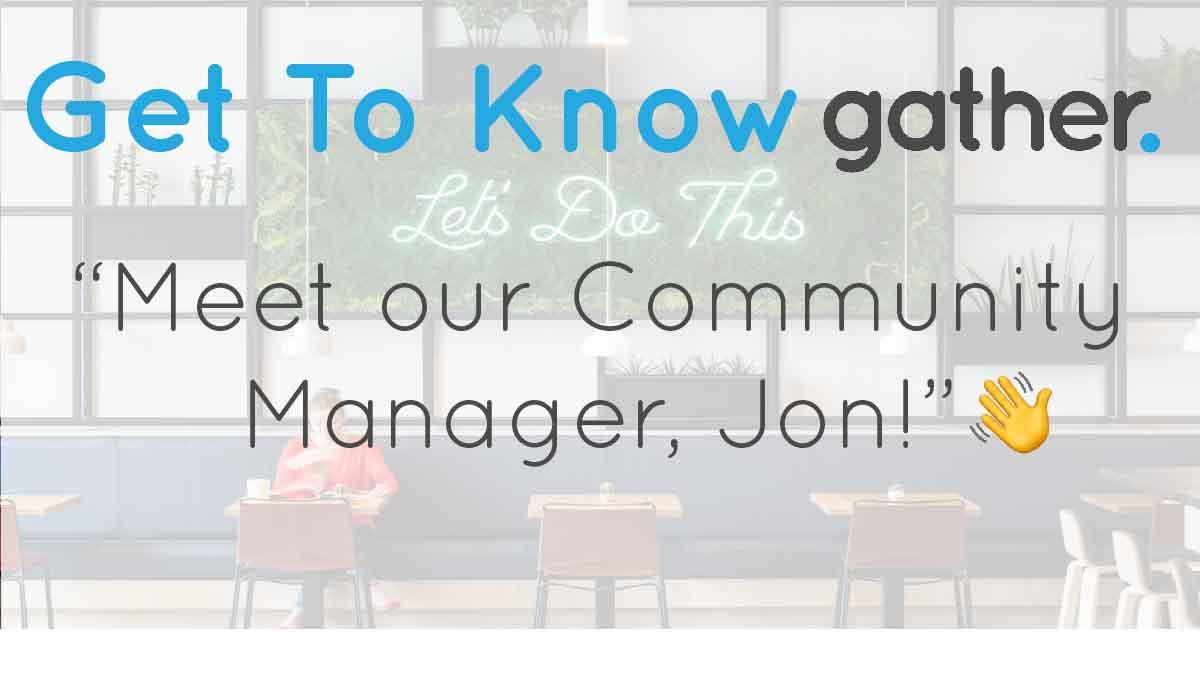 get-to-know-gather-jon