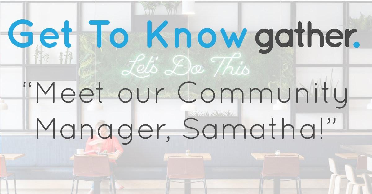 get-to-know-gather-samantha-e1548348526776